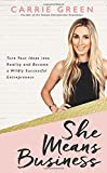 #3: She Means Business: Turn Your Ideas into Reality and Become a Wildly Successful Entrepreneur