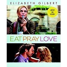 Eat Pray Love. Eine Frau auf der Suche nach allem quer durch Italien, Indien und Indonesien Hörbuch von Elizabeth Gilbert Gesprochen von: Julia Fischer