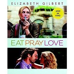 Eat Pray Love. Eine Frau auf der Suche nach allem quer durch Italien, Indien und Indonesien