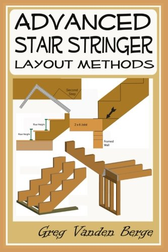 (Advanced Stair Stringer Layout Methods)