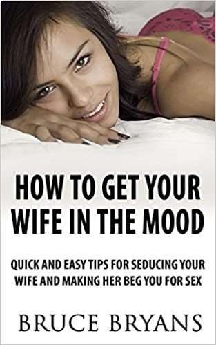 How to get wife in mood