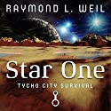 Star One: Tycho City Survival Audiobook by Raymond L. Weil Narrated by Nick J. Russo