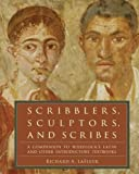 Scribblers, Sculptors, and Scribes: A Companion to Wheelock's Latin and Other Introductory Textbooks, Richard A. LaFleur, 0061259187