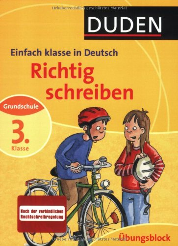 Richtig schreiben 3. Klasse: Deutsch Grundschule