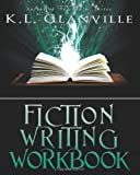 Fiction Writing Workbook, K. L. Glanville, 1612220088
