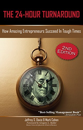 The 24-Hour Turnaround (2nd Edition): How Amazing Entrepreneurs Succeed In Tough Times by [Davis, Jeffrey S. , Cohen, Mark ]