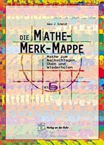 Die Mathe-Merk-Mappe: Mathe zum Nachschlagen, Üben und Wiederholen. Klasse 5