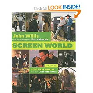 Screen World Volume 57: 2006 John Willis and Barry Monush