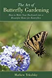 img - for The Art of Butterfly Gardening: How to Make Your Backyard into a Beautiful Home for Butterflies book / textbook / text book