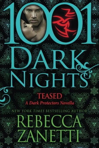 Download Teased: A Dark Protectors Novella (1001 Dark Nights) pdf epub