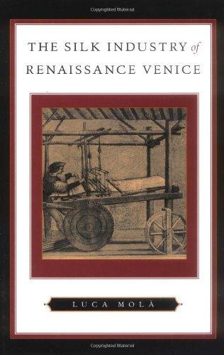 The Silk Industry of Renaissance Venice: Luca Molà