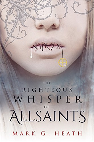 The Righteous Whisper of Allsaints (The White Blood Chronicles Book 2)