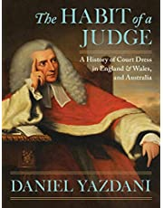 The Habit of a Judge: A History of Court Dress in England & Wales, and Australia