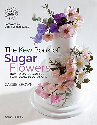The Kew Book of Sugar Flowers (Kew Books) by Cassie Brown