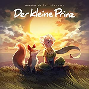 Der kleine Prinz (Holy Klassiker 1) Hörspiel