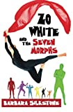 img - for Zo White and the Seven Morphs: A Fractured Fairy Tale by Silkstone (Volume 3) book / textbook / text book