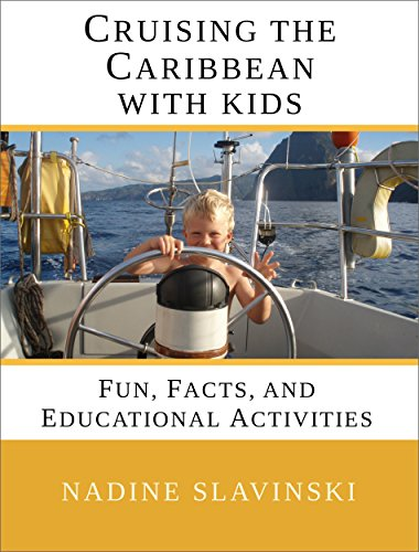 Activity Caribbean - Cruising the Caribbean with Kids: Fun, Facts, and Educational Activities (Rolling Hitch Sailing Guides)