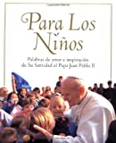 For The Children: Lessons From Pope John Paul Ii (para Los Ninos)