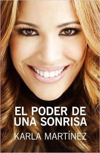 6ba3d525d5d El poder de una sonrisa  The Power of a Smile (Spanish Edition)  Karla  Martinez  9780307392091  Amazon.com  Books