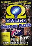 Omega: Uncommon Passion - From Dream to Reality