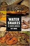 Water Snakes of North America, W. P. Mara, 0793802881