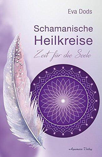 Schamanische Heilkreise: Zeit für die Seele