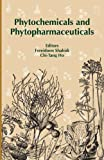 Phytochemicals and Phytopharmaceuticals, Fereidoon Shahidi and Chi-Tang Ho, 1893997057