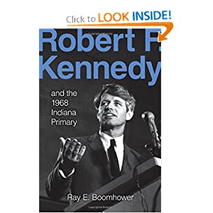 Robert F. Kennedy and the 1968 Indiana Primary Ray E. Boomhower