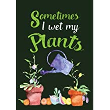 Sometimes I Wet My Plants: Garden Journal with lined pages for garden notes, dot grid pages for garden layout and planning, and plant record pages with space for plant data, care, description and notes, table of contents and numbered pages;  Funny Garden Gifts for Women