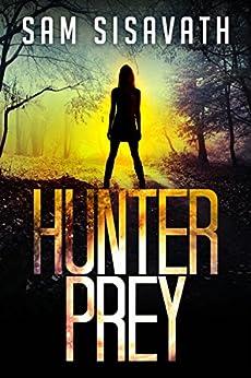 Hunter/Prey (An Allie Krycek Thriller, Book 1) by [Sisavath, Sam]