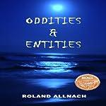 Oddities & Entities | Roland Allnach