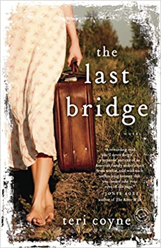 Amazon Fr The Last Bridge A Novel Teri Coyne Livres