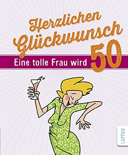 Herzlichen Gluckwunsch Eine Tolle Frau Wird 50 Amazon De Peter