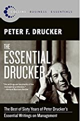The Essential Drucker: The Best of Sixty Years of Peter Drucker's Essential Writings on Management (Collins Business Essentials) Paperback