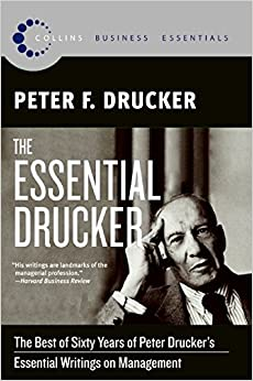 image for The Essential Drucker: The Best of Sixty Years of Peter Drucker's Essential Writings on Management (Collins Business Essentials)