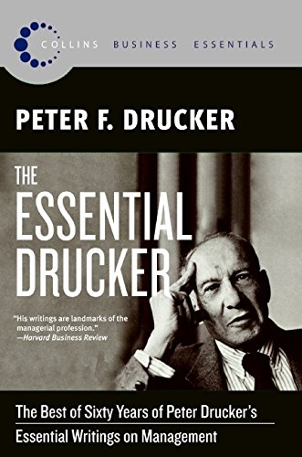 The Essential Drucker: The Best of Sixty Years of Peter Drucker's Essential Writings on Management (Collins Business -