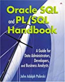 img - for Oracle SQL and PL/SQL Handbook: A Guide for Data Administrators, Developers, and Business Analysts by John Adolph Palinski (2002-08-18) book / textbook / text book
