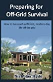 Preparing for Off-Grid Survival, Nicholas Hyde, 1477692207