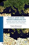 Italy and the Mediterranean: Words, Sounds, and Images of the Post-Cold War Era (Italian and Italian American Studies), Norma Bouchard, Valerio Ferme, 1137343451