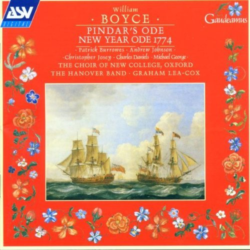 (Boyce: Pindar's Ode; New Year Ode 1774 /Choir of New College, Oxford ??? Hanover Band ??? Lea-Cox by William Boyce (2002-01-25))