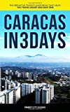 Caracas in 3 Days: The Definitive Tourist Guide Book That Helps You Travel Smart and Save Time