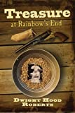 Treasure at Rainbow's End, Dwight Hood Roberts, 0615580858