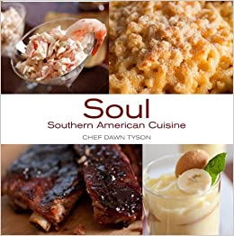 Book Soul Southern American Cuisine by Chef Dawn Tyson (2012)