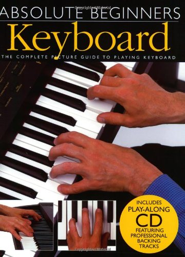 KEYBOARD ABSOLUTE BK/CD (Absolute Beginners) by MUSIC SALES AMERICA