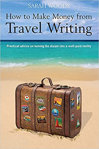 Download e-book How to Make Money From Travel Writing