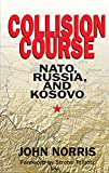 Collision Course: NATO, Russia, and Kosovo