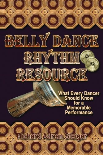 Belly Dance Rhythm Resource: : What Every Dancer Should Know for a Memorable Performance
