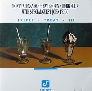 Triple Treat III - Monty Alexander, Ray Brown, Herb Ellis With Special Guest John Frigo