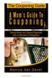 The Couponing Guide: a Mom's Guide to Couponing, Monica Van Zandt, 1482791900