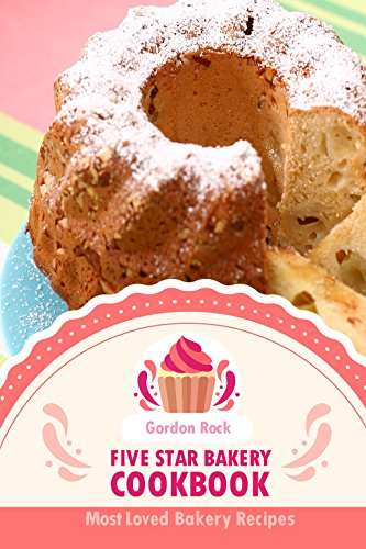 Five Star Bakery Cookbook: Most Loved Bakery (Star Bakery)